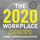 The 2020 Workplace : How Innovative Companies Attract, Develop, and Keep Tomorrow's Employees Today - eAudiobook