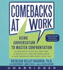 Comebacks at Work : Using Conversation to Master Confrontation - eAudiobook