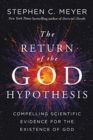 The Return Of The God Hypothesis : Compelling Scientific Evidence For TheExistence Of God - Book