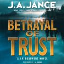 Betrayal of Trust : A J. P. Beaumont Novel - eAudiobook