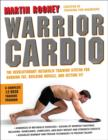 Warrior Cardio : The Revolutionary Metabolic Training System for Burning Fat, Building Muscle, and Getting Fit - eBook
