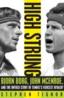 High Strung : Bjorn Borg, John McEnroe, and the Last Days of Tennis's Golden Age - eBook