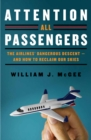 Attention All Passengers : The Truth About the Airline Industry - eBook