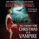 All I Want for Christmas is a Vampire - eAudiobook