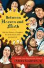 Between Heaven and Mirth : Why Joy, Humor, and Laughter Are at the Heart of the Spiritual Life - eBook