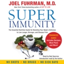 Super Immunity : A Breakthrough Program to Boost the Body's Defenses and Stay Healthy All Year Round - eAudiobook