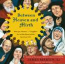 Between Heaven and Mirth : Why Joy, Humor, and Laughter Are at the Heart of the Spiritual Life - eAudiobook