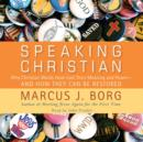 Speaking Christian : Why Christian Words Have Lost Their Meaning and Power-And How They Can Be Restored - eAudiobook