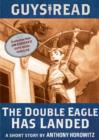 Guys Read: The Double Eagle Has Landed : A Short Story from Guys Read: Thriller - eBook