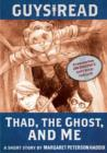 Guys Read: Thad, the Ghost, and Me : A Short Story from Guys Read: Thriller - eBook