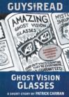 Guys Read: Ghost Vision Glasses - eBook