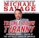 Trickle Down Tyranny : Crushing Obama's Dreams of a Socialist America - eAudiobook