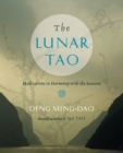 The Lunar Tao : Meditations in Harmony with the Seasons - Book