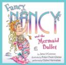 Fancy Nancy and the Mermaid Ballet - eAudiobook