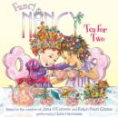 Fancy Nancy: Tea for Two - eAudiobook