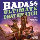 Badass: Ultimate Deathmatch : Skull-Crushing True Stories of the Most Hardcore Duels, Showdowns, Fistfights, Last Stands, Suicide Charges, and Military Engagements of All Time - eAudiobook