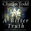A Bitter Truth : A Bess Crawford Mystery - eAudiobook