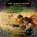 The Janus Affair : A Ministry of Peculiar Occurrences Novel - eAudiobook