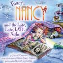 Fancy Nancy and the Late, Late, LATE Night - eAudiobook