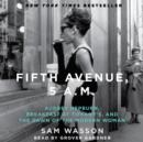 Fifth Avenue, 5 A.M. : Audrey Hepburn, Breakfast at Tiffany's, and the Dawn of the Modern Woman - eAudiobook