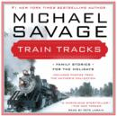Train Tracks : Family Stories for the Holidays - eAudiobook