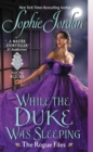 While the Duke Was Sleeping : The Rogue Files - eBook