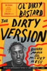 The Dirty Version : On Stage, in the Studio, and in the Streets with Ol' Dirty Bastard - Book