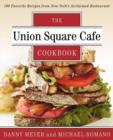 Union Square Cafe Cookbook : 160 Favorite Recipes from New York's Acclaimed Restaurant - Book
