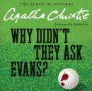 Why Didn't They Ask Evans? - eAudiobook