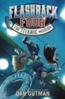 Flashback Four #2: The Titanic Mission - eBook
