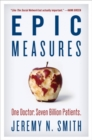 Epic Measures : One Doctor. Seven Billion Patients. - Book