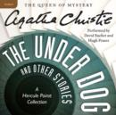 The Under Dog and Other Stories : A Hercule Poirot Collection - eAudiobook