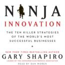 Ninja Innovation : The Ten Killer Strategies of the World's Most Successful Businesses - eAudiobook