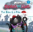 Splat the Cat: The Rain Is a Pain - eAudiobook