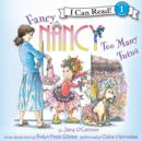 Fancy Nancy: Too Many Tutus - eAudiobook