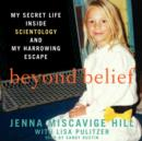 Beyond Belief : My Secret Life Inside Scientology and My Harrowing Escape - eAudiobook