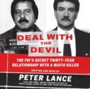 Deal with the Devil : The FBI's Secret Thirty-Year Relationship with a Mafia Killer - eAudiobook