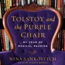 Tolstoy and the Purple Chair : My Year of Magical Reading - eAudiobook
