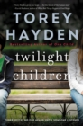 Twilight Children : Three Voices No One Heard Until a Therapist Listened - eBook