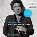 I'm Your Man : The Life of Leonard Cohen - eAudiobook