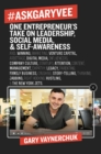 #AskGaryVee : One Entrepreneur's Take on Leadership, Social Media, and Self-Awareness - Book