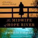 The Midwife of Hope River : A Novel of an American Midwife - eAudiobook