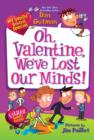 My Weird School Special: Oh, Valentine, We've Lost Our Minds! - eBook
