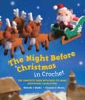 The Night Before Christmas in Crochet : The Complete Poem with Easy-to-Make Amigurumi Characters - eBook