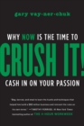 Crush It! : Why NOW Is the Time to Cash In on Your Passion - Book