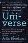 The Universe : Leading Scientists Explore the Origin, Mysteries, and Future of the Cosmos - eBook