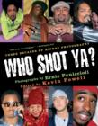Who Shot Ya? : Three Decades of HipHop Photography - eBook