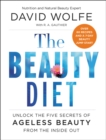 The Beauty Diet : Unlock the Five Secrets of Ageless Beauty from the Inside Out - Book