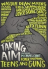 Taking Aim : Power and Pain, Teens and Guns - Book