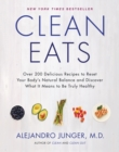 Clean Eats : Over 200 Delicious Recipes to Reset Your Body's Natural Balance and Discover What It Means to Be Truly Healthy - eBook